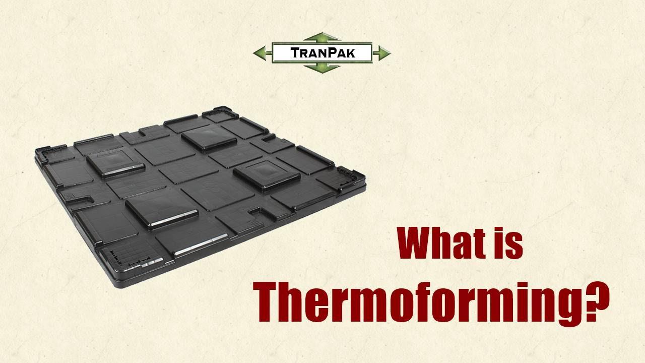 What Is Thermoforming Molding FAQ TranPak YouTube