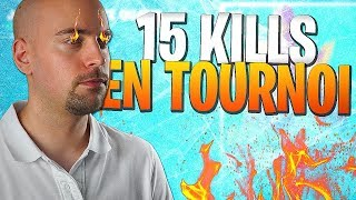 15 KILLS EN PLEIN TOURNOI ?!