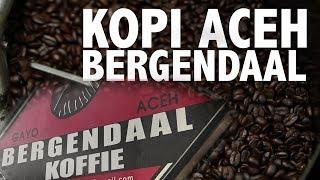 Kopi Bergendaal: Kopi dari Aceh yang Terkenal Cita Rasanya