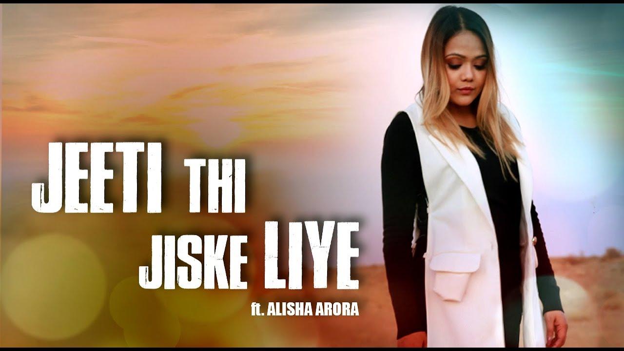 Jeeti Thi Jiske Liye | Alisha Arora | New Lyrics | Namyoho Studios 2020