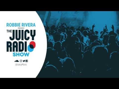 Robbie Rivera The Juicy Show #593