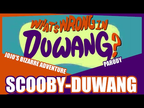 『What's Wrong In Duwang?』What's New Scooby Doo Jojo Parody