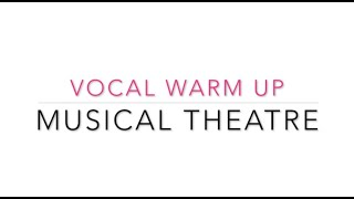 Musical Theatre Vocal Warm up