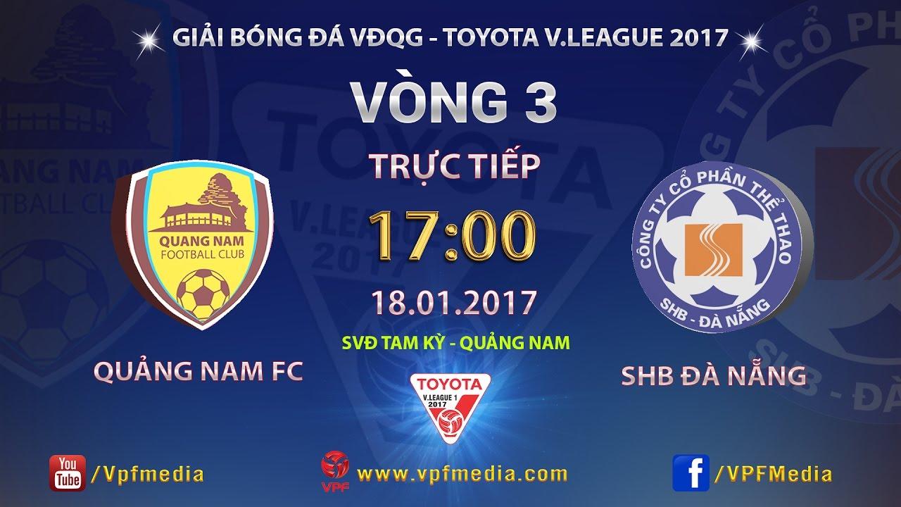 QNK Quảng Nam vs SHB Đà Nẵng _ 18-01-2017