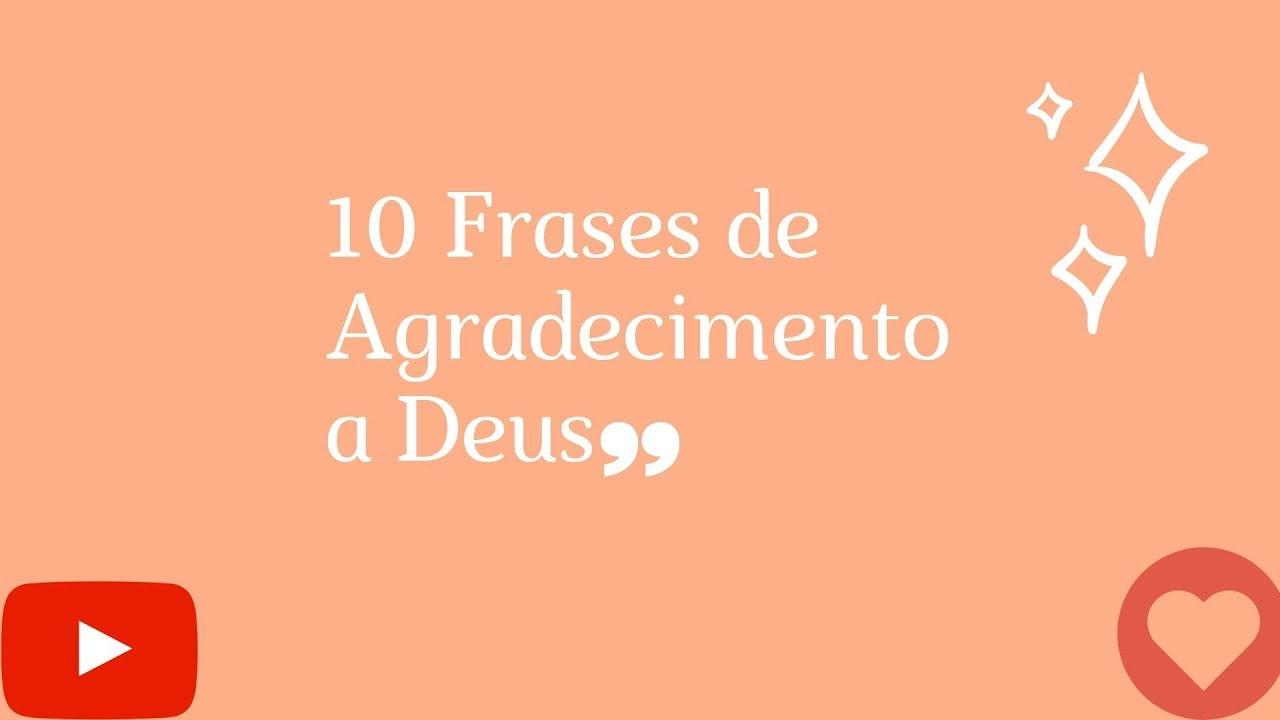 10 Frases De Agradecimento A Deus Youtube