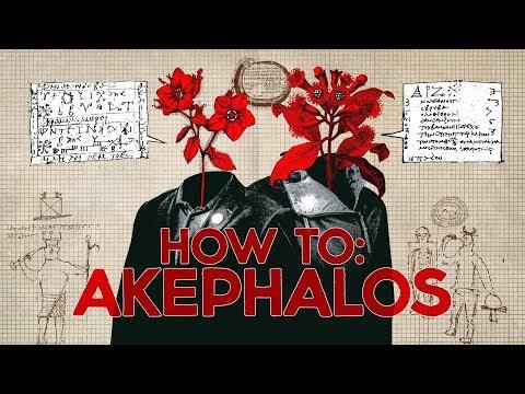 HOW TO: Akephalos.