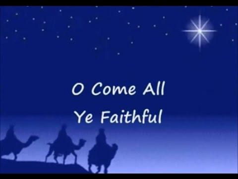O Come All Ye Faithful (Come Let Us Adore Him) Lyrics - YouTube