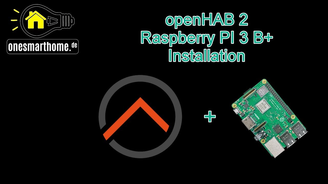 Smart Home - openHAB 2 Raspberry PI 3 B+ Installation (deutsch)