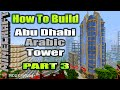 Minecraft How To Build Abu Dhabi Arabic Modern Tower Skyscraper Part 3