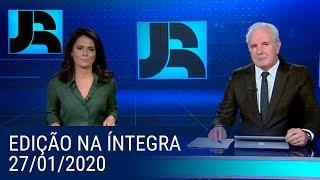 Assista à íntegra do Jornal da Record   27/01/2020