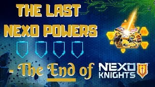 The LAST POWERS  - Nexo Powers part 36