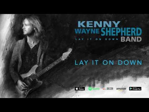 Kenny Wayne Shepherd - Lay It On Down (Lay It On Down) 2017