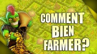 COMMENT BIEN FARMER ! - Clash Of Clans