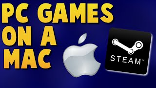 How to play PC steam games on a MAC