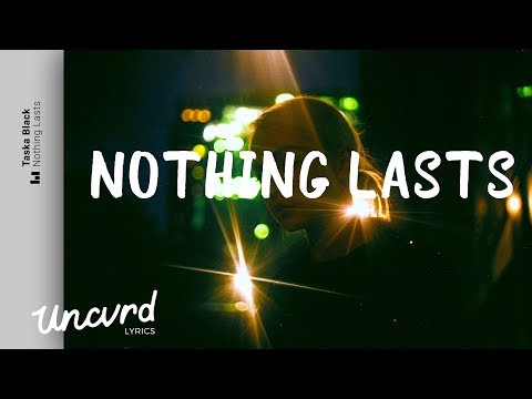 Taska Black - Nothing Lasts (Lyrics / Lyric Video) feat. Pauline Herr