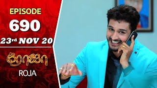 ROJA Serial | Episode 690 | 23rd Nov 2020 | Priyanka | SibbuSuryan | SunTV Serial |Saregama TVShows