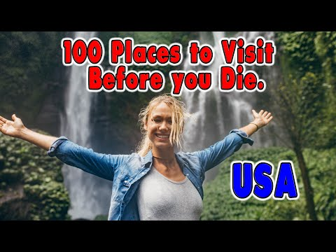 100 Places You Need to Visit Before You Die. United States Travel