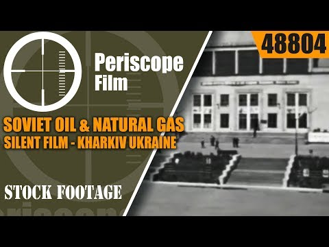 SOVIET OIL & NATURAL GAS EXPLORATION  SILENT FILM  KHARKIV UKRAINE  48804