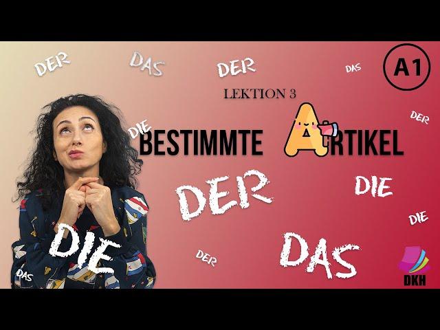 Bestimmte Artikel: Der, Die, Das / A1 Deutschkurs / Lektion 3 / Deutsch lernen / Learn german