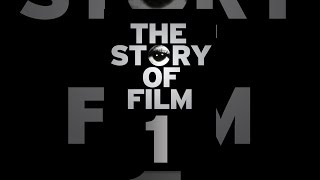 The Story of Film: An Odyssey -- Part 1