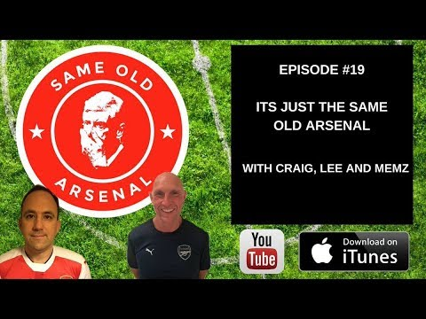 Episode #19 | Its just the Same Old Arsenal |