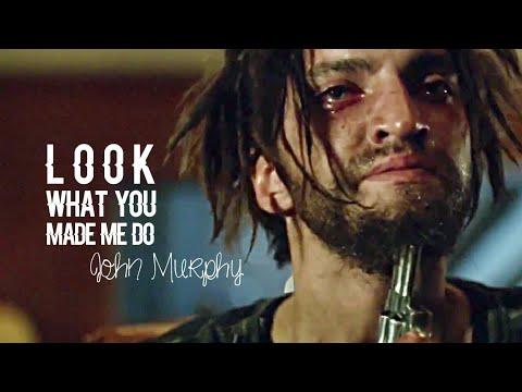 ➳John Murphy | Look what you made me do