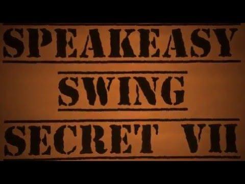 Speakeasy Swing Secret - VII edition
