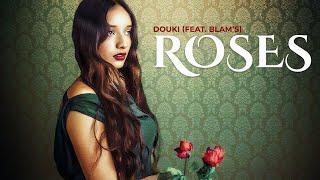 Douki Ft. Blam'S - Roses (Official Music Lyrics)