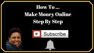 How to make money online step by ...