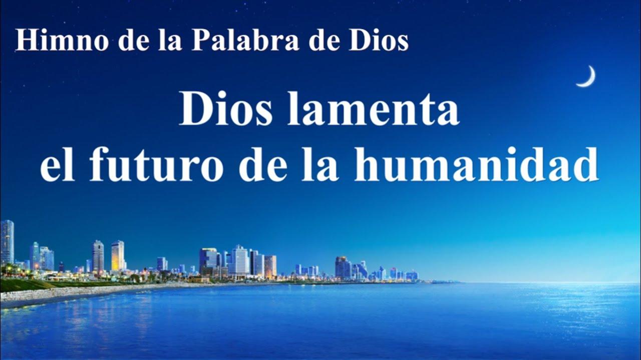 Himno cristiano | Dios lamenta el futuro de la humanidad