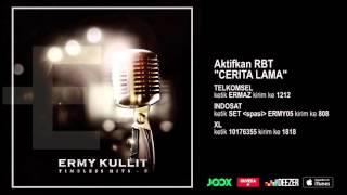 ERMY KULLIT - Cerita Lama (Timeless Hits E - Audio Version)