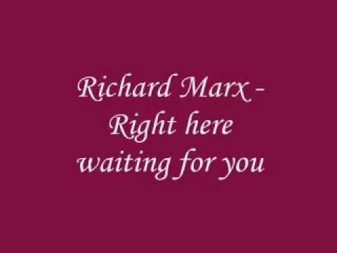 Richard Marx - Right here waiting for you [lyrics]