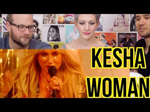 KESHA - WOMAN - MV REACTION !!