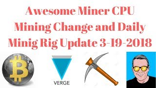Awesome Miner CPU Mining Change and Daily Minig Rig Update 3-19-2018