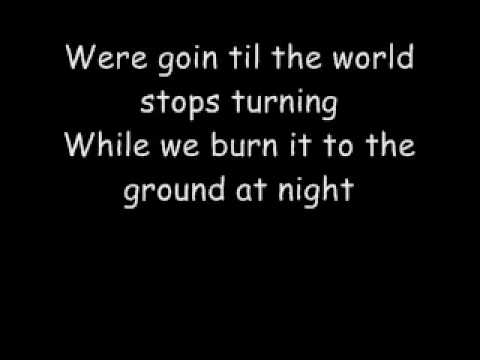 Nickelback Burn it to the ground lyrics.