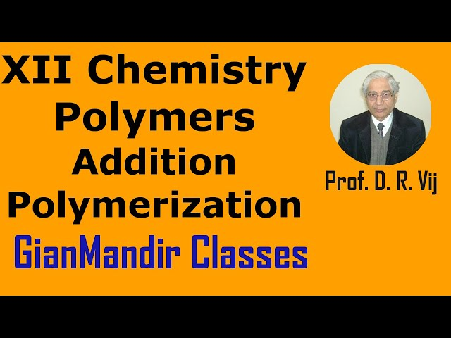 XII Chemistry | Polymers | Addition Polymerization by Gourav Sir