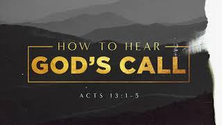 How to Hear God's Call - Acts 13:1-5 - Pastor Art Dykstra