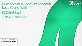 Mike Lockin & Mart De Schmidt feat. Claire Willis - Colossus (Original Mix)