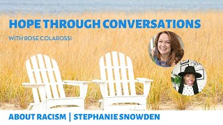 Hope Through Conversations: About Racism with Rose Colarossi With Secret Bridgewater