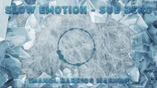 Slow Emotion Sub Zero (Imanol Barrios Mashup) - Chris Schweizer vs Giuseppe Ottaviani