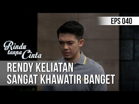 RINDU TANPA CINTA - Rendy Keliatan Sangat Khawatir Banget [05 September 2019]