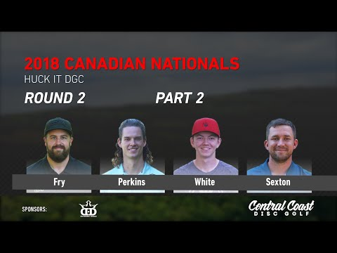 2018 Canadian Nationals - Round 2 Part 2 - Fry, Sexton, Perkins, White