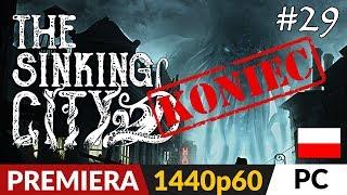 The Sinking City PL  odc.29 (#29 Koniec)  Trzy zakończenia (100% gry) | Gameplay po polsku