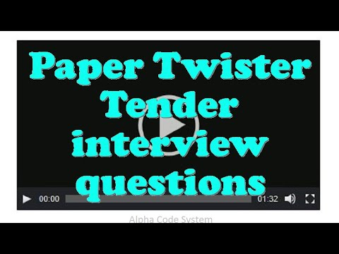 Paper Twister Tender interview questions