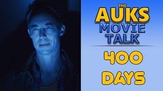 400 Days Explained | AUKS Movie Talk