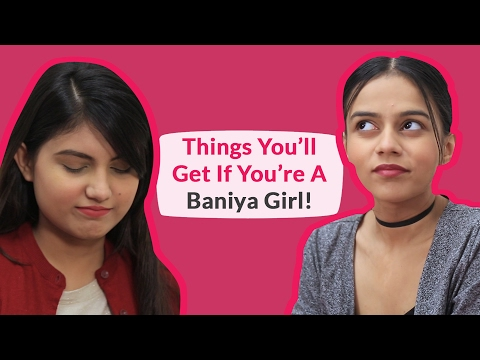 Things You'll Get If You Are A Baniya Girl - POPxo