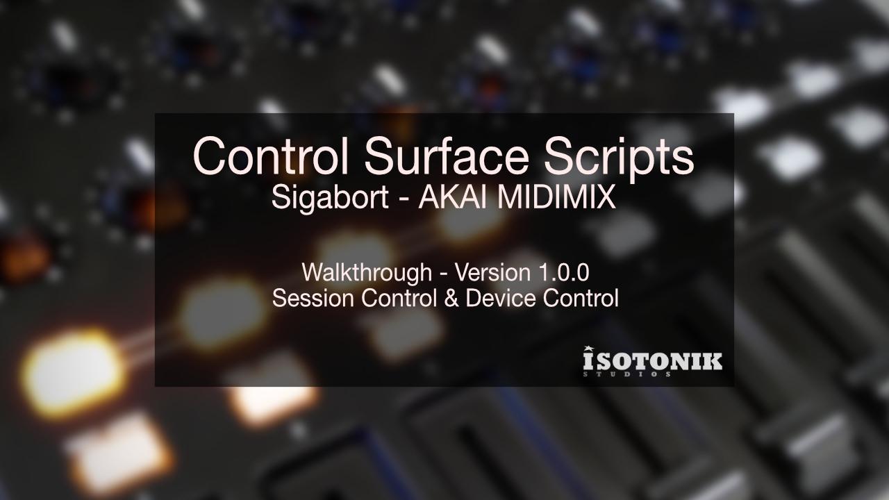 Ableton Live Control Surface Scripts - Sigabort - AKAI MIDI MIX -  Walkthrough Version 1