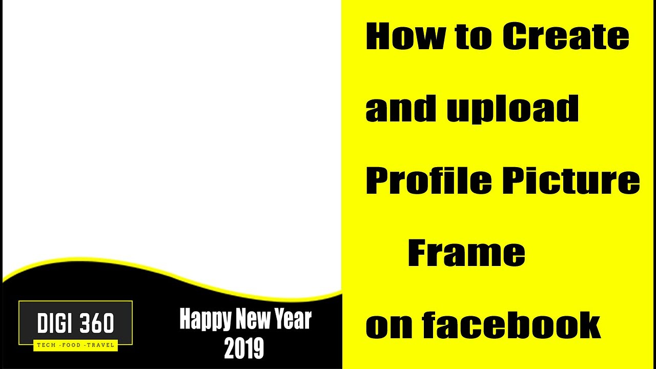 How To Create Your Own Profile Picture Frame For Facebook ...
