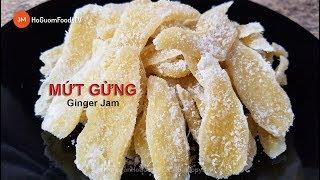 Cách làm MỨT GỪNG-Vị Thuốc Trị Ho Mùa Lạnh- Ginger jam medicine to treat cough in the cold season.