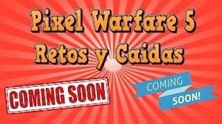 Reto de  Pixel Warfare 5  ( ͡° ͜ʖ ͡°)